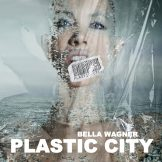 Bella Wagner - Plastic City