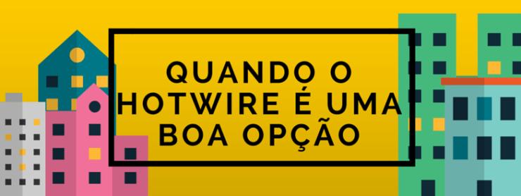 economizar-hotel-hotwire-vantagem Como economizar no hotel com Hotwire (Guia Completo!)