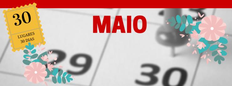 30-dias-30-lugares-MAIO Onde ir em Maio? | Série 30 lugares em 30 dias