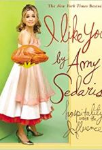 Amy Sedaris, I Like You