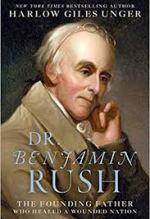 Harlow Giles Unger, Dr. Benjamin Rush