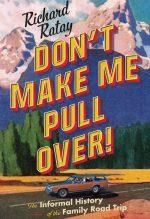 Richard Ratay, Don't Make Me Pull Over!