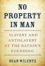 Sean Wilentz, No Property in Man