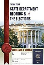 Tasha Thian, State Department Records & the Elections