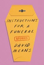 David Means, Instructions for a Funeral