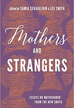 Samia Serageldin and Lee Smith, Mothers and Strangers