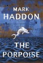 Mark Haddon, The Porpoise