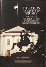 William Seale, To Live on Lafayette Square