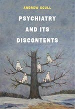 Andrew Scull, Psychiatry and Its Discontents