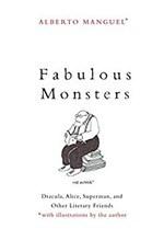 Alberto Manguel, Fabulous Monsters