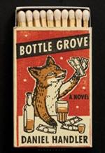 Daniel Handler, Bottle Grove