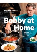 Bobby Flay, Bobby At Home