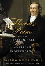 Harlow Giles Unger, Thomas Paine and the Clarion Call for American Independence