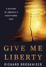 Richard Brookhiser, Give Me Liberty
