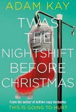 Adam Kay, Twas the Nightshift Before Christmas