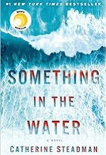 Catherine Steadman, Something in the Water