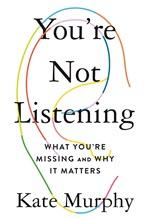 Kate Murphy, You're Not Listening