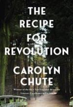 Carolyn Chute, The Recipe for Revolution