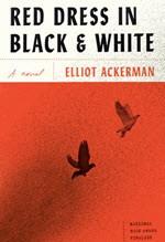 Elliot Ackerman, Red Dress in Black & White