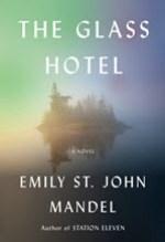 Emily St. John Mandel, The Glass Hotel