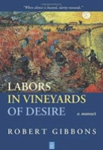 Robert Gibbons, Labors in the Vineyards of Desire