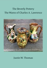 Justin W. Thomas, The Beverly Pottery: The Wares of Charles A. Lawrence