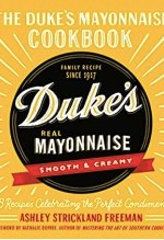 Ashley Strickland Freeman, The Duke's Mayonnaise Cookbook