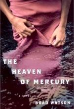 Brad Watson, The Heaven of Mercury