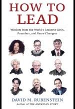 David Rubenstein, How to Lead
