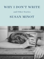 Susan Minot, Why I Don't Write