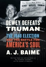A.J. Baime, Dewey DefeatsTruman