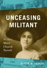 Alison M. Parker, Unceasing Militant