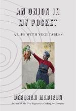 Deborah Madison, An Onion In My Pocket