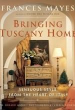 Frances Mayes, Bringing Tuscany Home