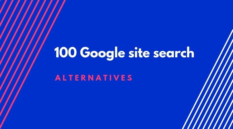 100 Google site search alternatives