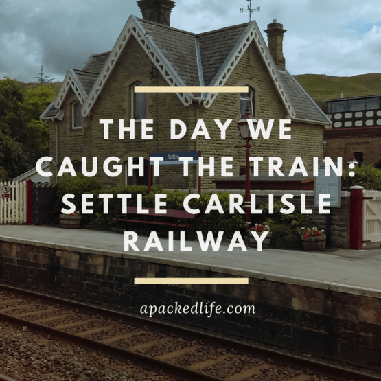 The Day We Caught The Train: Settle Carlisle Railway - Yorkshire Dales to the Scottish Borders