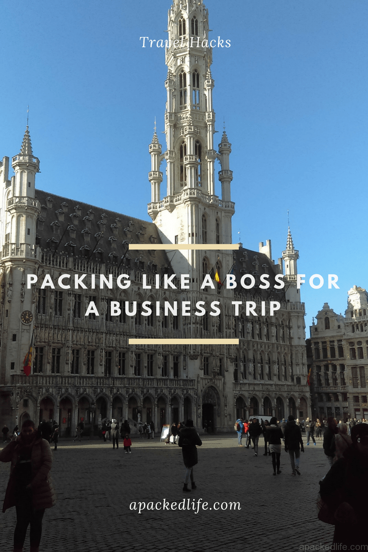 Travel Hacks - Packing Like A Boss For A Business Trip