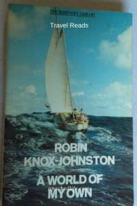 Unexpected Wanderlust - Brilliant Books for Travel Lovers - A World Of My Own by Robin Knox-Johnston
