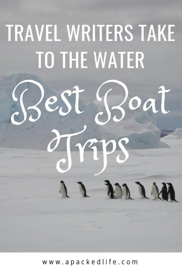 Best Boat Trips - Travel Writers Take To The Water