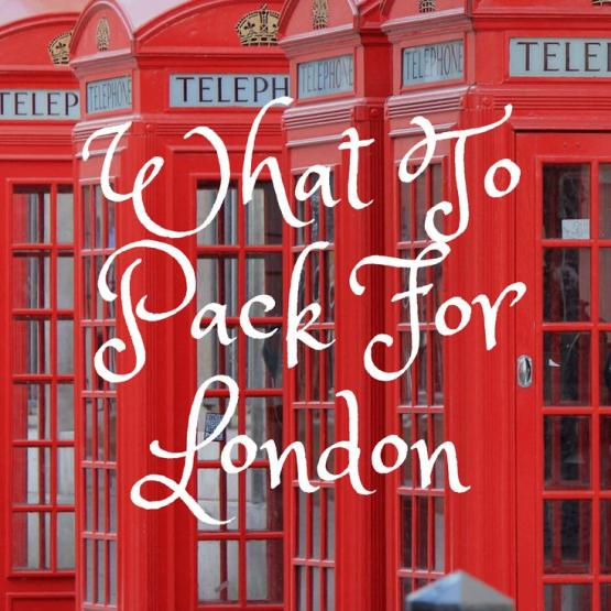 Beautiful Britain - What To Pack For London