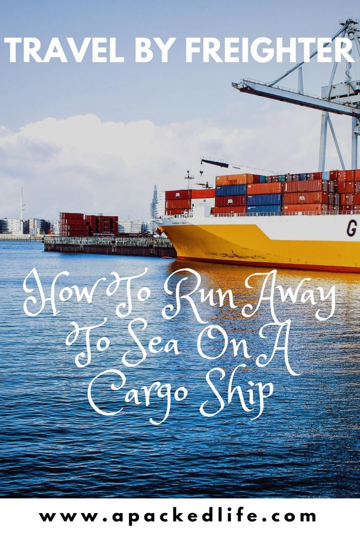 Freighter Travel - How To Run Away To Sea On A Cargo Ship