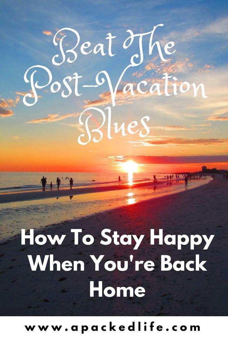 9 Sunny Ways To Beat The Post-Vacation Blues