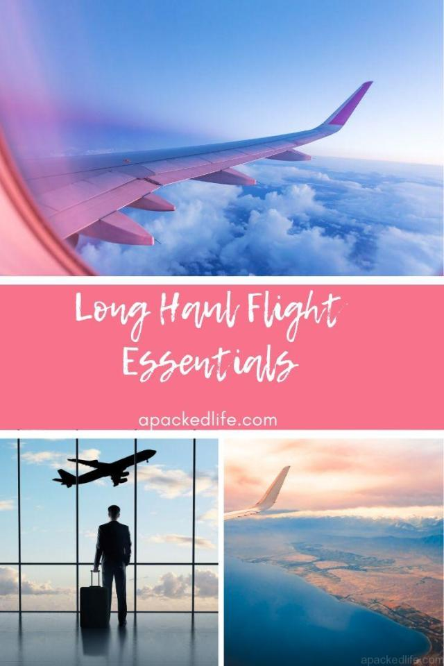 Long Haul Flight Essentials - What To Bring