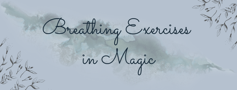 breathing exercises in magic