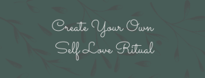 Self Love Ritual – Dedicate Valentine's day to yourself