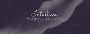 Intuition – What it is and how to listen