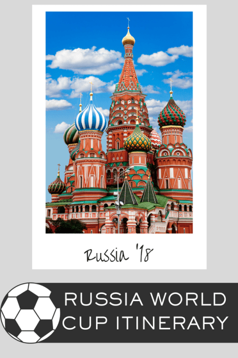 Russia World Cup Itinerary - How to spend two weeks in Russia