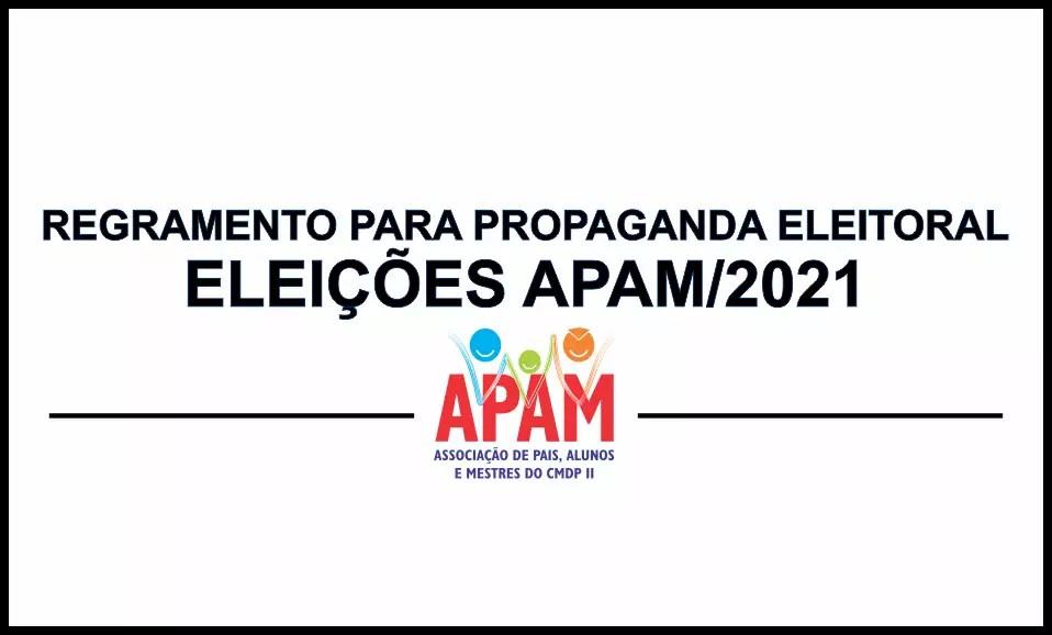 REGRAMENTO PARA PROPAGANDA ELEITORAL –  ELEIÇÕES APAM/2021