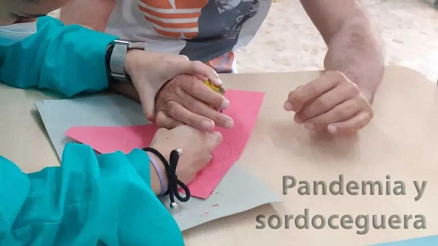 Pandemia y sordoceguera: seguimos rompiendo barreras