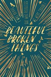 Beautiful broken things - Sara Barnard